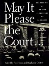 May It Please the Court: 23 Live Recordings of Landmark Cases As Argued Before the Supreme Court, Including the Actual Voices of the Attorneys and J - Peter H. Irons