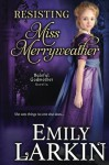 Resisting Miss Merryweather (Baleful Godmother Series) (Volume 2) - Emily Larkin