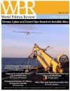 Drones, Cyber and Covert Ops: America's Invisible Wars (World Politics Review Features) - Charli Carpenter, World Politics Review, Michael A. Cohen, Micah Zenko, Steven Metz, Thomas P.M. Barnett