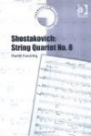 Shostakovich: String Quartet No. 8 - David Fanning