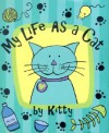 My Life as a Cat [With Gold Charm] - Lois L. Kaufman, Kerren Barbas