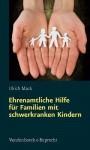 Ehrenamtliche Hilfe Fur Familien Mit Schwerkranken Kindern - Ulrich Mack