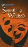 Something Wicked - Anne Schraff