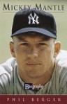 Mickey Mantle (Biography (a & E)) - A&E Television Network, Phil Berger, Park Lane Press