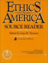 Ethics in America: Source Reader - Lisa H. Newton