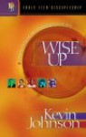 Wise Up: Stand Clear of the Unsmartness of Sin - Kevin Johnson