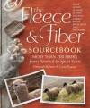 The Fleece & Fiber Sourcebook: More Than 200 Fibers, from Animal to Spun Yarn - Carol Ekarius, Deborah Robson