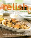 The Best of Relish Cookbook: Celebrating America's Love of Food - The Editors of Relish Magazine, Jill Melton, Candace Floyd, Nancy S. Hughes