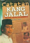Catatan Kang Jalal: Visi Media, Politik, Dan Pendidikan - Jalaluddin Rakhmat