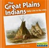 The Great Plains Indians: Daily Life in the 1700s - Mary Englar