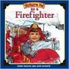 Picture Me as a Firefighter - Deborah D'Andrea