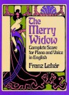 The Merry Widow: Complete Score for Piano and Voice in English - Franz Lehar