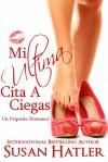 Mi Ultima Cita A Ciegas - Susan Hatler, Gely Rivas