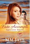 Fate Accompli (Spicy Romance) (Aegean Lovers Book 1) - MM Jaye, Christie Stratos