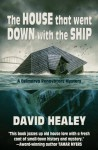 The House That Went Down With The Ship (A Delmarva Renovators Mystery) - David Healey
