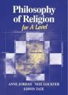 Philosophy of Religion for Advanced Level - Anne Jordan