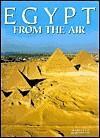 Egypt From The Air - Marcello Bertinetti, Maria Sole Croce