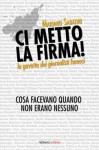 Ci metto la firma!: la gavetta dei giornalisti famosi - Mariano Sabatini