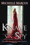 Knave vs Spy (Highland Knaves Book 3) - Michelle Marcos