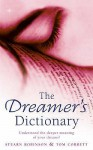 The Dreamer's Dictionary: Understand the Deeper Meanings of Your Dreams - Stearn Robinson, Tom Corbett