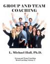 Group and Team Coaching (Meta-Coaching) - L. Michael Hall