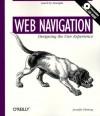 Web Navigation: Designing the User Experience: Designing the User Experience - Jennifer Fleming, Richard Koman