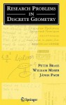 Research Problems in Discrete Geometry - Peter Brass, János Pach