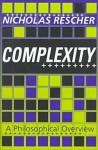 Complexity: A Philosophical Overview - Nicholas Rescher