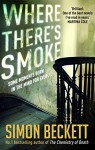 Where There's Smoke - Simon Beckett