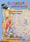 Spencer's Adventures The Great Toilet Paper Caper - Gary Hogg, Chuck Slack