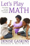 Let's Play Math: How Families Can Learn Math Together and Enjoy It - Denise Gaskins, Keith Devlin