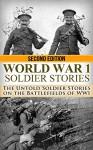 World War 1 Soldier Stories: The Untold Soldier Stories on the Battlefields of WWI (World War I, WWI, World War One, Great War, First World War, Soldier Stories) - Ryan Jenkins