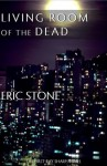 THE LIVING ROOM OF THE DEAD (The Ray Sharp Novels) - Eric Stone