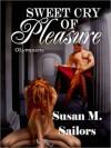 Sweet Cry of Pleasure - Susan M. Sailors
