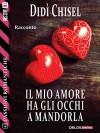 Il mio amore ha gli occhi a mandorla (Passioni Romantiche) - Didì Chisel