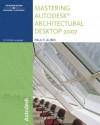 Mastering Autodesk Architectural Desktop 2007 - Paul F. Aubin