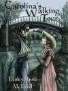 Carolina's Walking Tour - Lesley-Anne McLeod