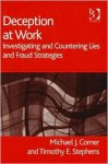 Deception at Work: Investigating and Countering Lies and Fraud Strategies - Michael J. Comer, Timothy E. Stephens