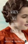 When We Meet Again - Kristin Harmel