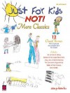 Just for Kids - Not! More Classics - Hal Leonard Publishing Company