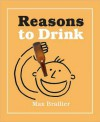 Reasons to Drink Little Gift Book - Max Brallier