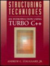 Structuring Techniques: An Introduction Using Turbo C++ - Andrew C. Staugaard