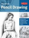 The Art of Pencil Drawing: Learn how to draw realistic subjects with pencil - Gene Franks