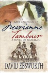The Last Campaign of Marianne Tambour: A Novel of Waterloo - David Ebsworth