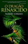 O Dragão Renascido (A Roda do Tempo, #3) - Robert Jordan, Catarina Lima, Joel Lima, Maria Luísa Santos