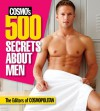 Cosmo's 500 Secrets About Men - Cosmopolitan Magazine