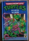 Splinter No More (Teenage Mutant Hero Turtles / Ninja Turtles) (Bk. 2) - Maureen Spurgeon, Clic Publishing