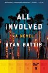 All Involved: Day Five: A Novel - Ryan Gattis