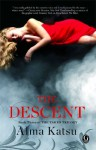 By Alma Katsu The Descent: Book Three of the Taker Trilogy - Alma Katsu