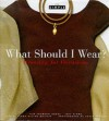 What should I wear?: dressing for occasions - Linda Griffin